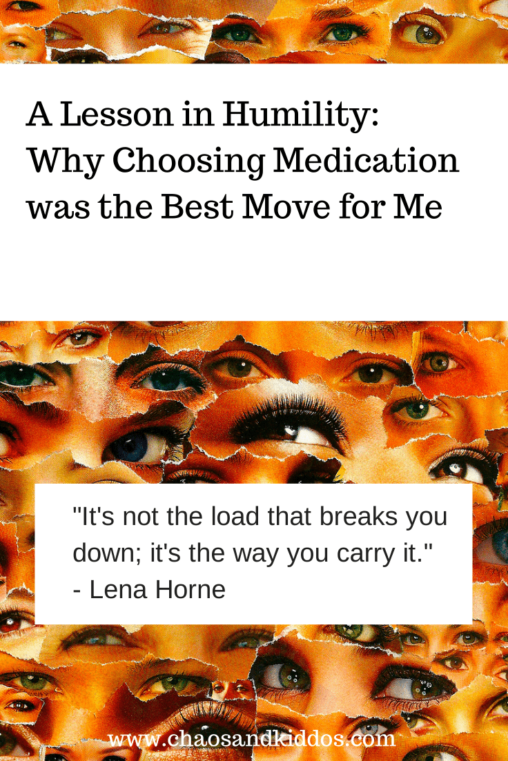 Why Choosing Medication was the Best Move for Me | A Lesson in Humility | Chaos & Kiddos