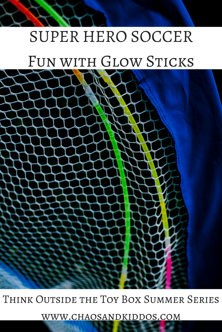Think Outside the Toy Box Summer Series - Super Hero Soccer - Fun with Glow Sticks