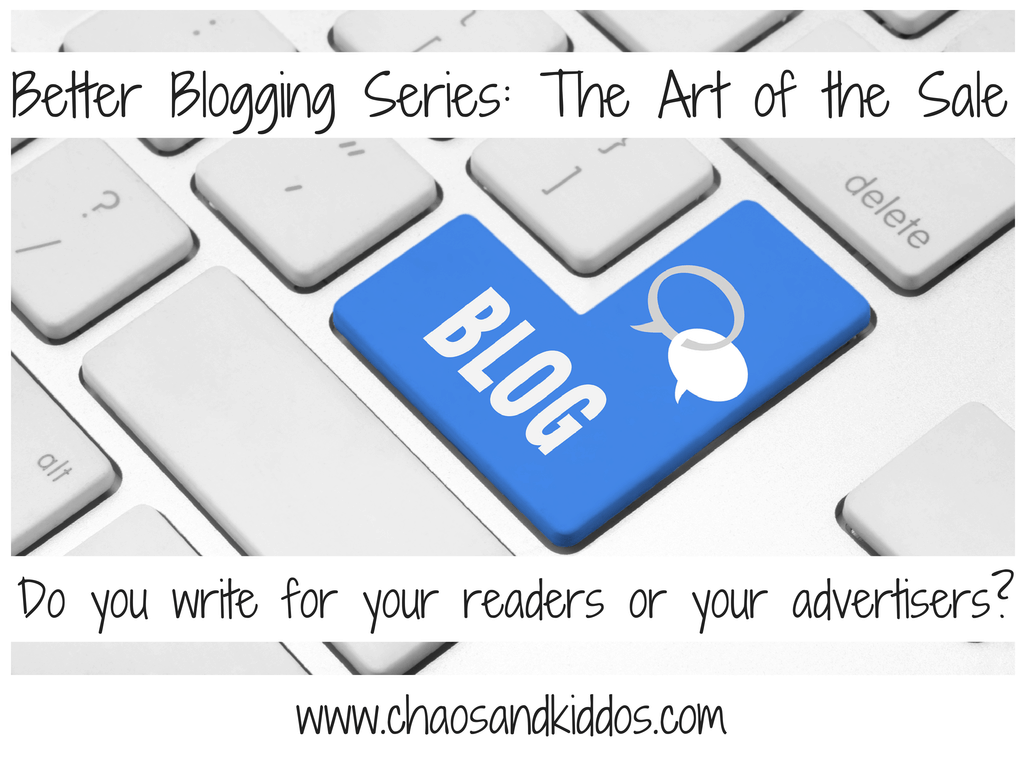 Better Blogging | The Art of the Sale | Chaos & Kiddos: Mommy's Survival Guide