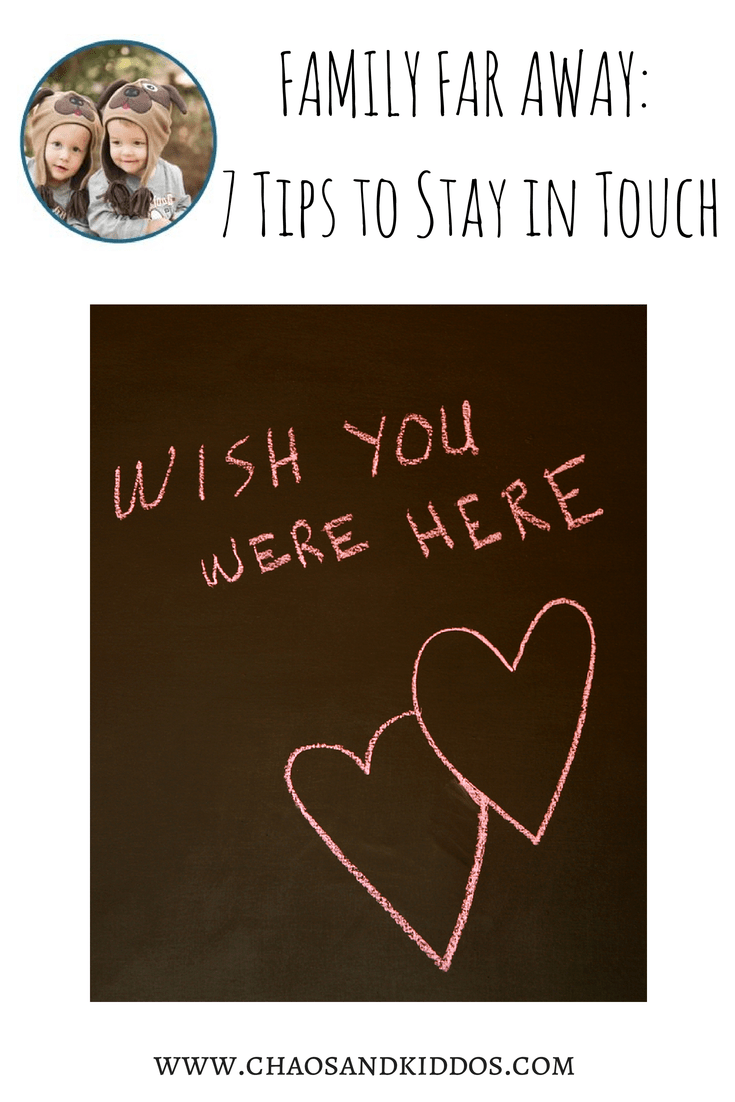 Family Far Away | 7 Tips to Stay in Touch | Chaos & Kiddos: Mommy's Survival Guide