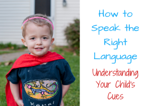 How to Speak the Right Language | Chaos & Kiddos: Mommy's Survival Guide