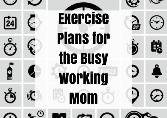 Easy Exercise Plans for the Busy, Working Mom | Chaos & Kiddos