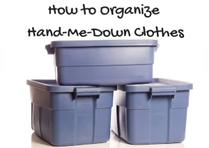 How to Organize Hand-Me-Down Clothes | Chaos & Kiddos