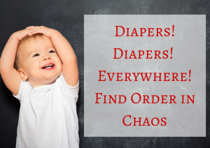 Find Order in Chaos | Diaper Stations | Chaos & Kiddos