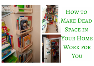 Use Your Resources | Make Dead Space in Your Home Work for You
