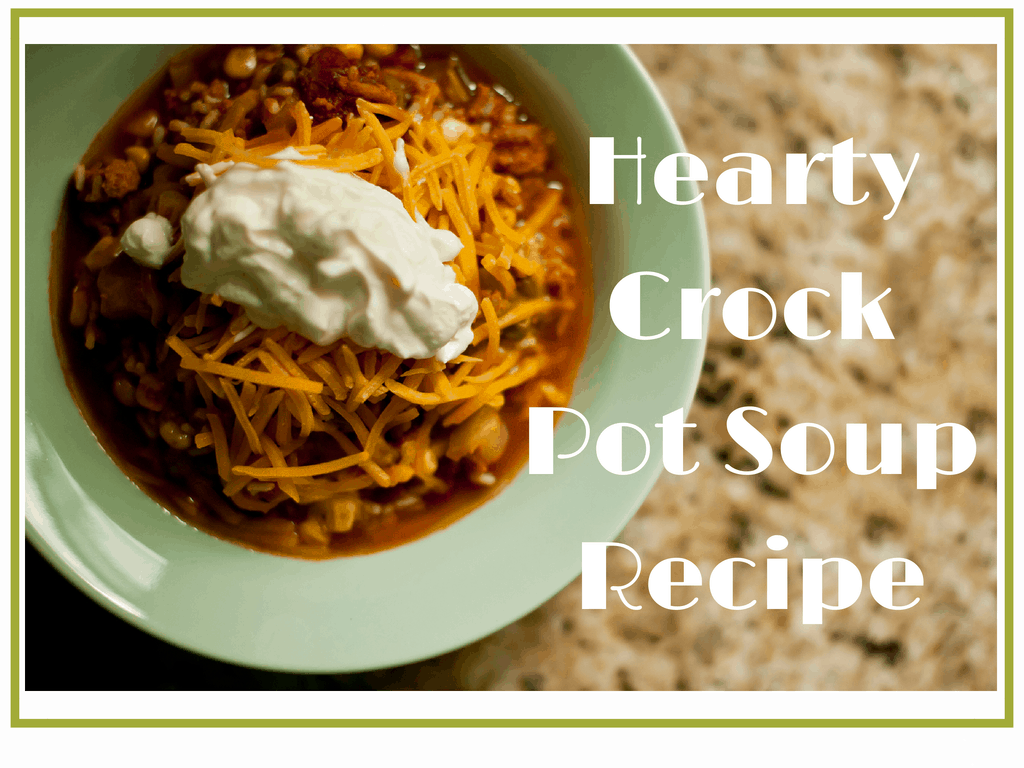 Hearty Crock Pot Soup Recipe | Chaos & Kiddos