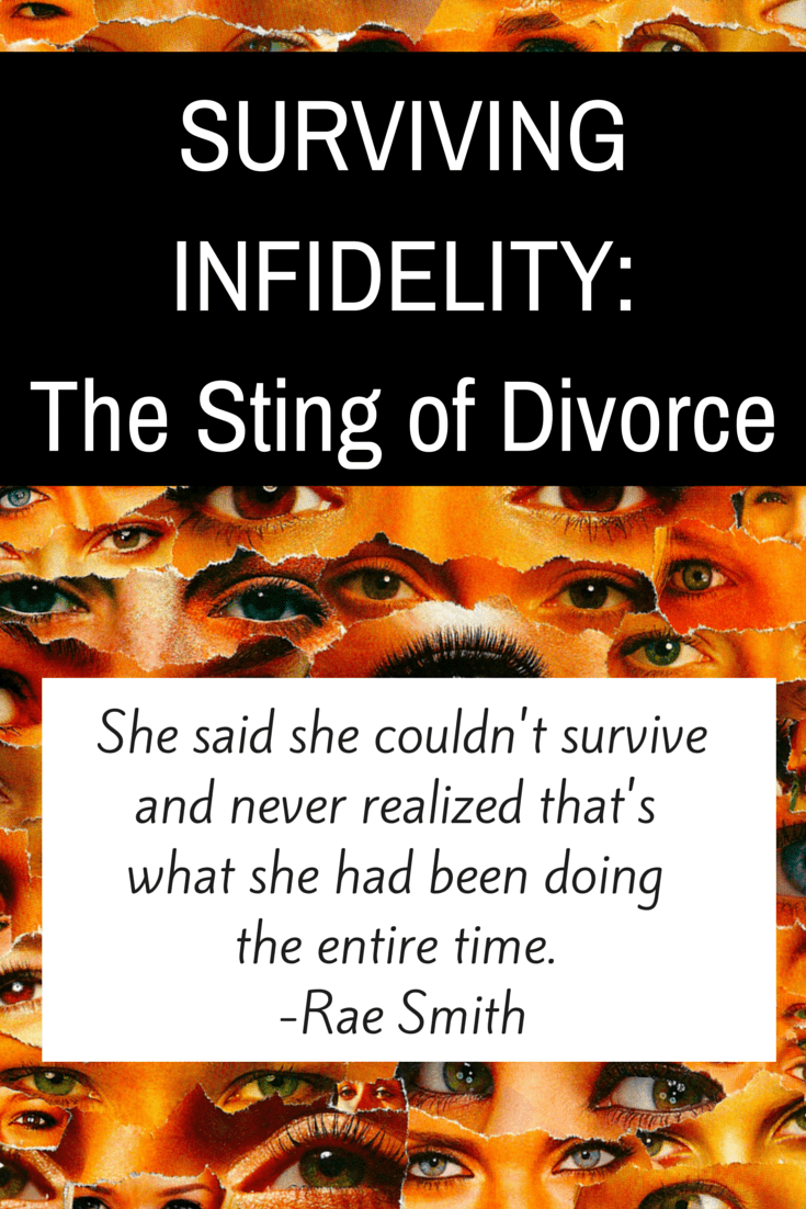 Surviving Infidelity: The Sting of Divorce