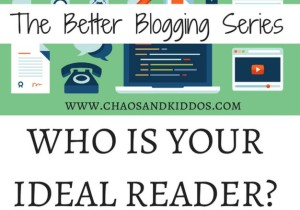 Who is Your Ideal Reader? | Brand Identity | Better Blogging