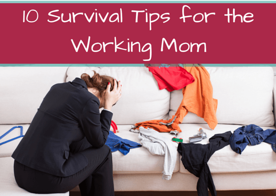 10 Survival Tips for the Working Mom   Chaos & Kiddos