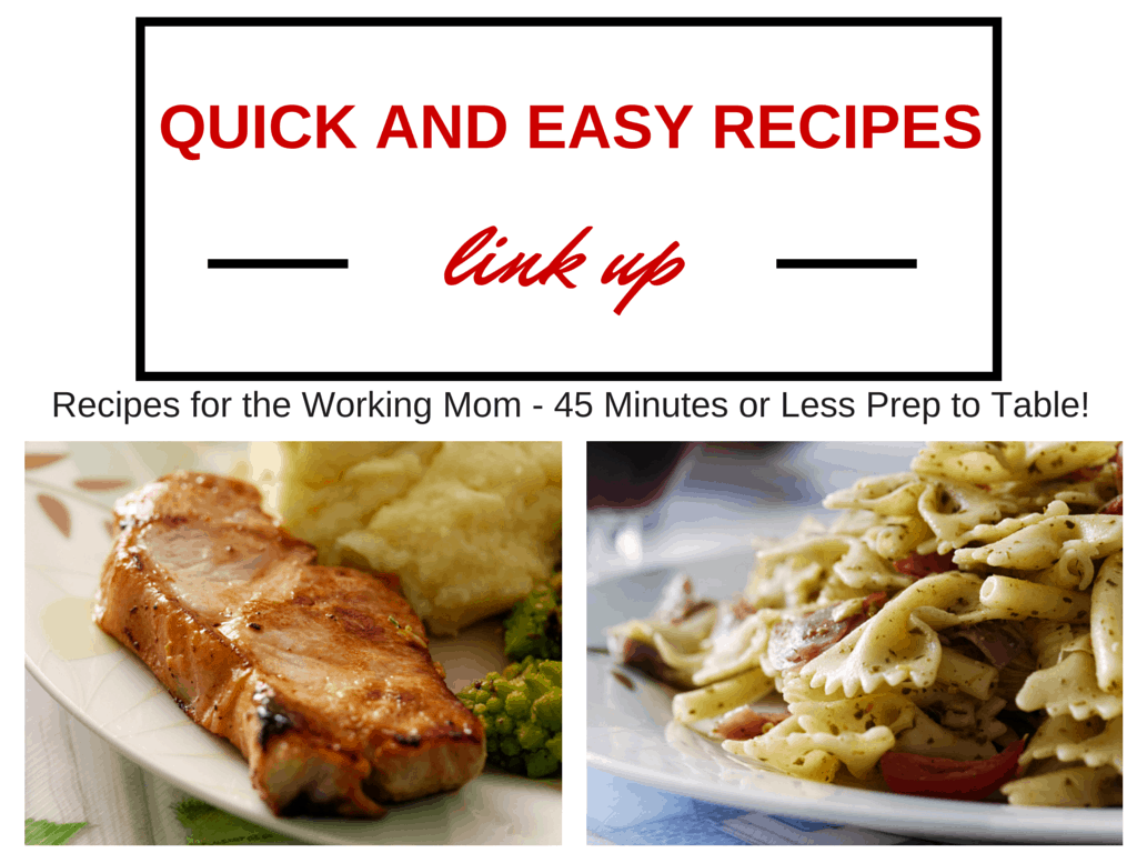Quick and Easy Recipes for the Working Mom | Never-Ending Link Up
