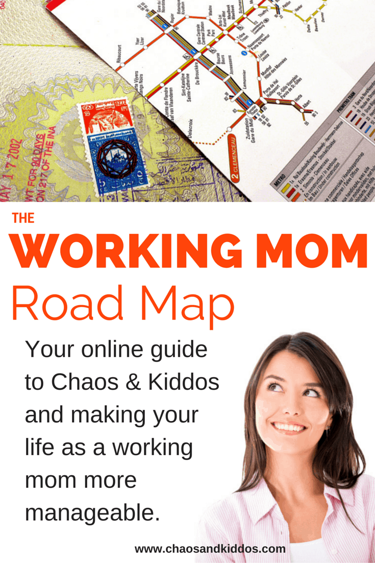 The Working Mom Road Map | Chaos & Kiddos