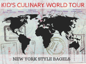 Kid's Culinary World Tour: New York Style Bagels