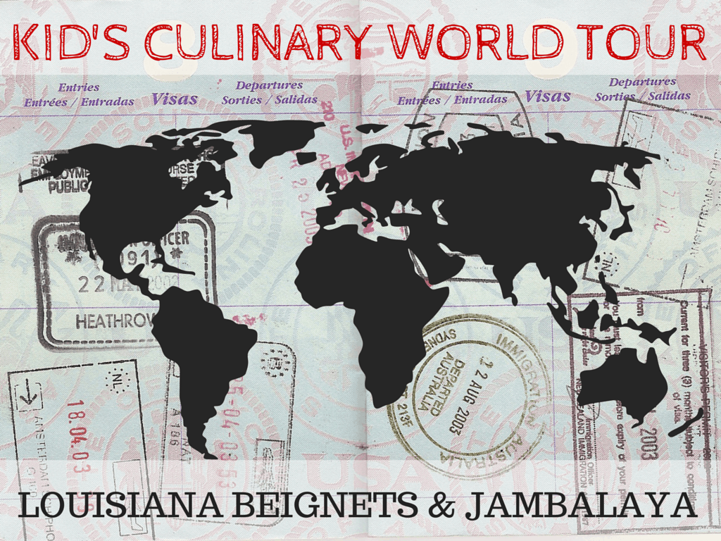 Kid's Culinary World Tour: Louisiana Beignets & Jambalaya