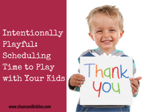 Intentionally Playful: Scheduling Time to Play with Your Kids