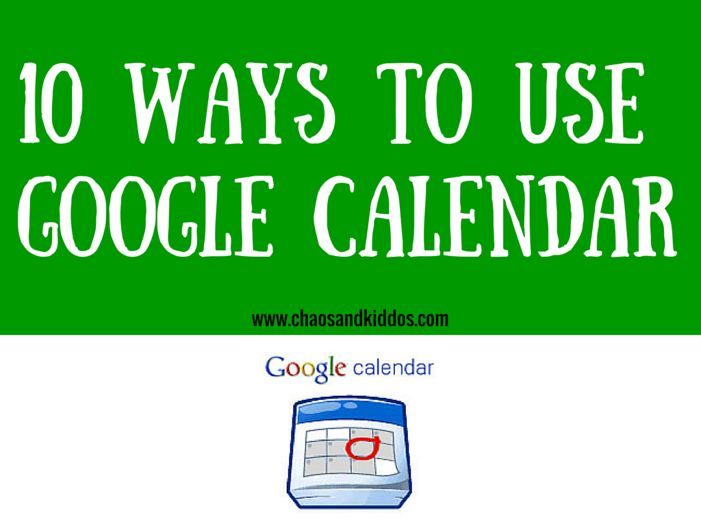 10 Ways to Use Google Calendar