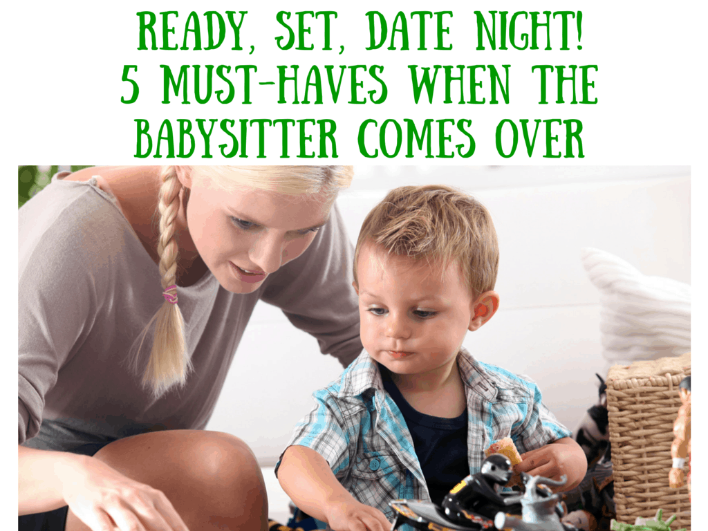 Date Night - Must Haves for the Babysitter