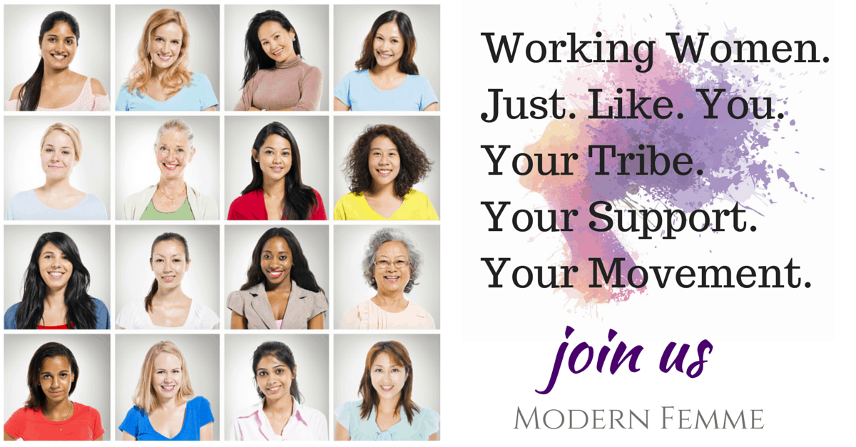Working Women. Just. Like. You. Your Tribe.